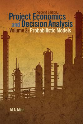 Project Economics and Decision Analysis By Mian, M. A.